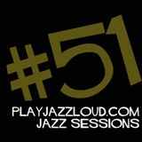 playjazzloud jazz sessions vol. 51