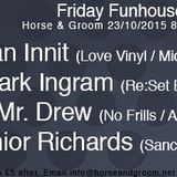 Mr Drew Pimps in Space Mix/ Friday Fun House Horse and Groom 23/10