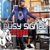 TLP 023. Busy Signal: reggae music again, and again