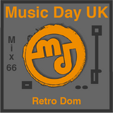Music Day UK-Mix Series 66-Retro Dom