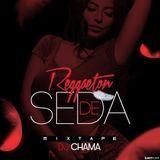 Reggaeton De Seda (mixtape) - mixed by Dj Chama