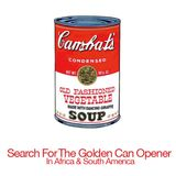 The Search For The Golden Can Opener In Africa & South America