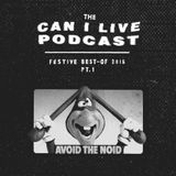 CAN I LIVE PODCAST: FESTIVE BEST-OF 2015 Pt. 1