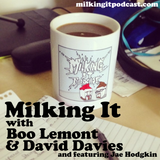 Milking It - 49 - Happy Birthday!! Boo, Dave, Deano Peppers, Scroobius Pip & more!