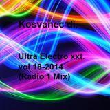 Kosvanec dj. - Ultra Electro xxt. vol.18-2014 (Radio 1 Mix)