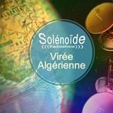 Solénoïde - Virée Algérienne - Cheb I Sabbah, El Mahdy Jr, Abdelli, Adel Salameh, Naziha Azzouz,...
