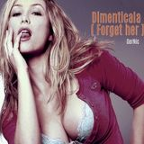 Dimenticala ( Forget her )