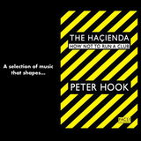 "The Haçienda: A selection of music that shapes ""The Haçienda - How Not To Run A Club"" by Peter Hook"