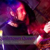 Djashttown Queen - Dubstep.rs mix #002