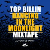 Top Billin - Dancing In The Moonlight mix (2011)