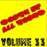 Grown Up All Wrong - Volume 33