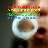 Burningmax Live :: Nowhere 2015 4:20 Chillout Set