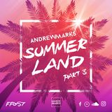 Andrew Marks: Summerland Part 3