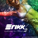 ERIKK - Welcome to Ibiza 2