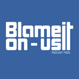 Blame It On Us podcast #005 with Sash.