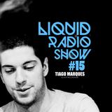 Liquid Radio Show : Episode#15 - TIAGO MARQUES