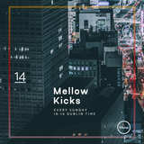 Mellow Kicks #14