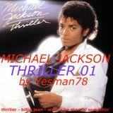 MICHAEL JACKSON THRILLER 01 (thriller, billie jean, wanna be startin' somethin')