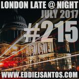 London Late @ Night #215 July 2017