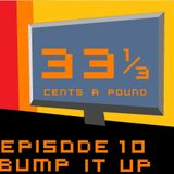 33 1/3 Cents a Pound New Ep. 10 (May-June 2013)