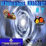 80 Voglia di Dance I.W.R.C. Web Radio D.J.Set # 7