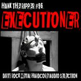 EXECUTIONER by HANK THE RIPPER #96
