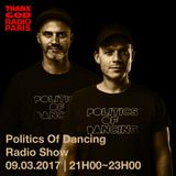 Politics Of Dancing Radio Show on THANX GOD RADIO PARIS - Episode 8 - March 9th 2017