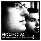 Project 24 - Treibend & Ungezähmt 2.0