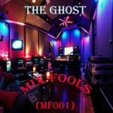 The Ghost - Mix Fools (MF001)