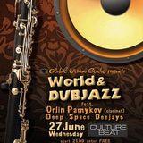 Deep Space DJs - World and Dubjazz Night ft Oriln Pamukov Warmup Set 27 June 2012