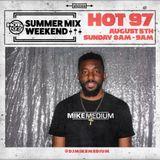 DJ Mike Medium - 08-04-18 HOT 97 Summer Mix Weekend (Clean)