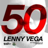 Lenny Vega / Episode 50