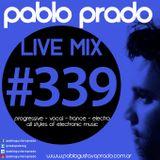 Pablo Prado (aka Paul Nova) - Live Mix 339