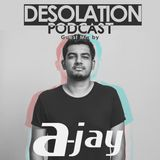 Desolation Podcast - Guest Mix by A-Jay (SL)