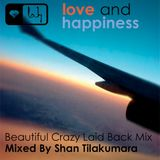 LAH Beautiful Crazy Laid Back Mix - Mixed By Shan Tilakumara