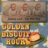 Golden Biscuit Hour – The New Year – January 2016