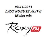 09-11-2013 iRobot mix @ Last Robots Alive @ Roxy FM