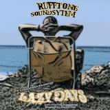 Rufftone Soundsystem - Lazy Days