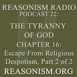Podcast 022: The Tyranny of God Audiobook - Chapter 16 - The Tyranny of God, Part 2 of 2
