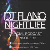 DJ Flano's Nightlife - Episode #1