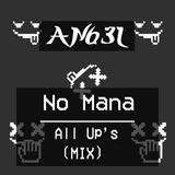 No Mana - All Up's (AN63L MIX)