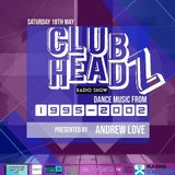 Clubheadz Radio Show with Andrew Love (Dance music from '95 - '02)