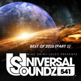 Mike Saint-Jules pres. Universal Soundz 541 (Best of 2016 Part 1)