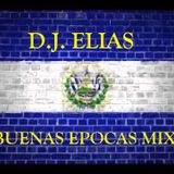 DJ Elias - Buenas Epocas Mix