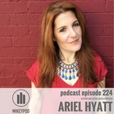MikeyPod 224 | Author and Social Media Virtuoso Ariel Hyatt
