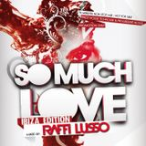 "SO MUCH LOVE ""IBIZA EDITION"" mixed by RAFFI LUSSO DJ"