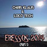 Chris Klaus & Loco Tech - Eressos 2014 (Part 1)