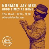 Norman Jay MBE - Good Times At Home (22/03/2020)