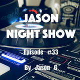 Jason night show #33