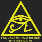 Podcast # 5 - Neurofunk by Stormlight